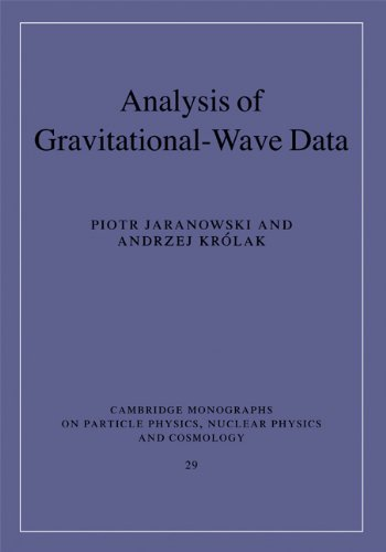 Analysis of Gravitational-Wave Data Hardback (Cambridge Monographs on Particle Physics, Nuclear Physics and Cosmology)