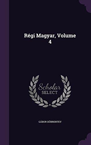 Régi Magyar, Volume 4