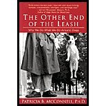 Other End of the Leash - Why We Do What We Do Around Dogs (02) by McConnell, Patricia B [Paperback (2003)]