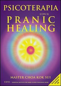 Psicoterapia con il pranic healing. Con CD Audio