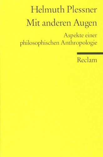 Mit anderen Augen: Aspekte einer philosophischen Anthropologie
