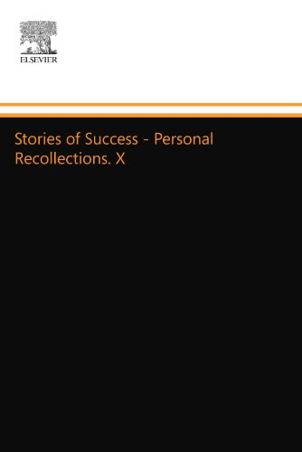 Stories of Success - Personal Recollections. X: Personal Recollections. X