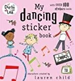 Lauren Child Charlie and Lola: My Dancing Sticker Book