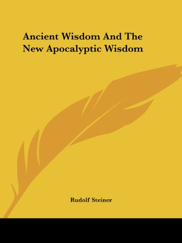 Ancient Wisdom and the New Apocalyptic Wisdom