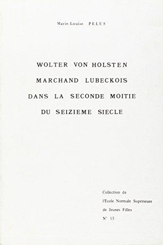 wolter-von-holsten-marchand-lubeckois-dans-la-seconde-moitie-du-xvie-siecle-contribution-a-letude-de