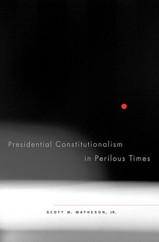Presidential Constitutionalism in Perilous Times