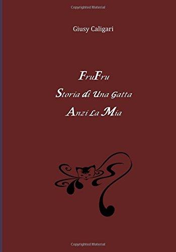 Fru Fru, Storia Di Una Gatta... Anzi La Mia