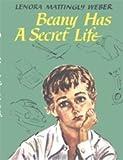 Beany Has a Secret Life (0963960776) by Weber, Lenora Mattingly