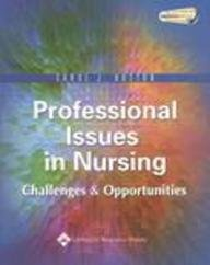 Professional Issues in Nursing - Challenges and Opportunities By Carol J. Huston