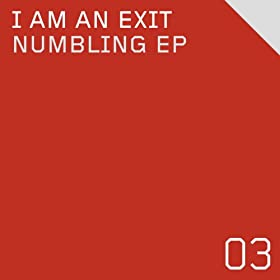 I Am An Exit - Numbling EP
