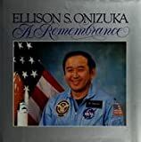 Ellison S. Onizuka - A Remembrance