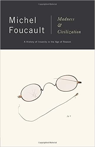 Madness and Civilization: A History of Insanity in the Age of Reason written by Michel Foucault