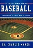 img - for The Complete Mental Game of Baseball: Taking Charge of the Process, on and Off the Field book / textbook / text book