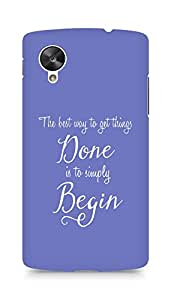 AMEZ the best way to get things done is to begin Back Cover For LG Nexus 5