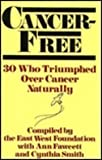 img - for Cancer-Free: 30 Who Triumphed over Cancer Naturally by East West Foundation (1992-03-02) book / textbook / text book