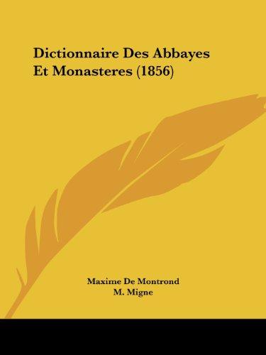 Dictionnaire Des Abbayes Et Monasteres (1856)