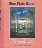 img - for The Blue Plate Diner Cookbook by Lloyd, Tim, Novak, James, Whalen, Sara, Blue Plate Diner (Ma (1999) Hardcover book / textbook / text book
