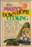Miss Mary's Down Home Cooking: Traditional Recipes from Lynchburg, Tennessee