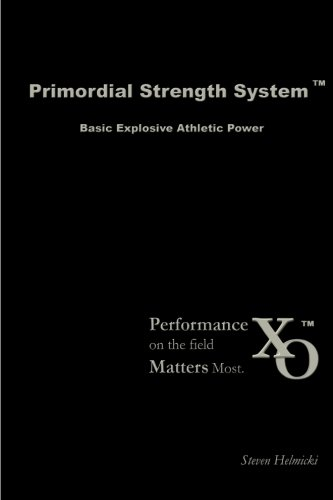 Primordial Strength System: Basic Explosive Athletic Power