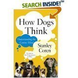How Dogs Think Understanding the Canine Mind (0739451545) by Stanley Coren