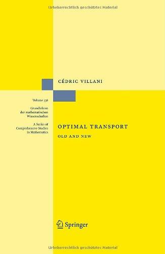 Optimal Transport: Old And New (Grundlehren Der Mathematischen Wissenschaften)