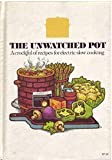 img - for The Unwatched Pot - A Crockful of Recipes for Electric Slow Cooking book / textbook / text book
