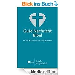 Gute Nachricht Bibel: mit den Sp�tschriften des Alten Testaments