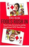 img - for Fools Rush in: Steve Case, Jerry Levine, And the Unmaking of Aol Time Warner book / textbook / text book