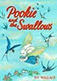 Pookie's and the Swallows (Pookie) (187288525X) by Wallace, Ivy