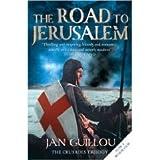 Jan Guillou The Road to Jerusalem: Crusades Trilogy Bk. 1: Crusades Trilogy, Book 1 (Crusades Trilogy 1)