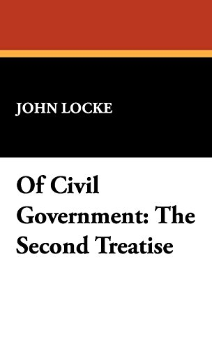 Of Civil Government: The Second Treatise
