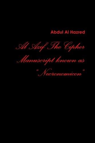 Al Azif the Cipher Manuscript Known As Necronomicon