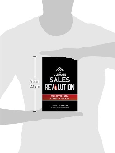 The Ultimate Sales Revolution: Sell Differently. Change the World