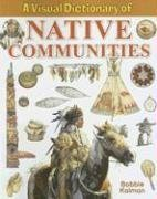 A Visual Dictionary of  Native Communities (Crabtree Visual Dictionaries)