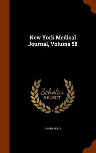 New York Medical Journal, Volume 58