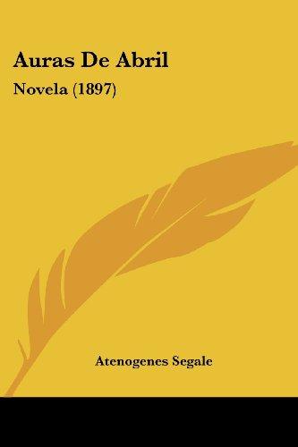 Auras de Abril: Novela (1897)
