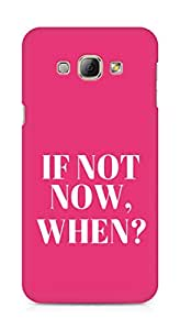 AMEZ if not now when Back Cover For Samsung Galaxy A8