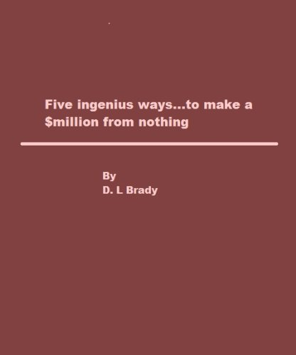 five ingenius ways… to make a $million from nothing