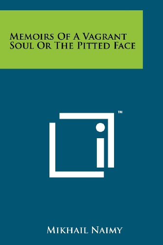 Memoirs Of A Vagrant Soul Or The Pitted Face, by Mikhail Naimy