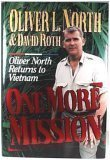 One More Mission: Oliver North Returns to Vietnam, OLIVER NORTH, DAVID ROTH