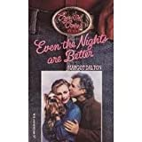 Crystal Creek: Even The Nights Are Better #5 (Crystal Creek Texas, Book 5) (0373250843) by Dalton, Margot