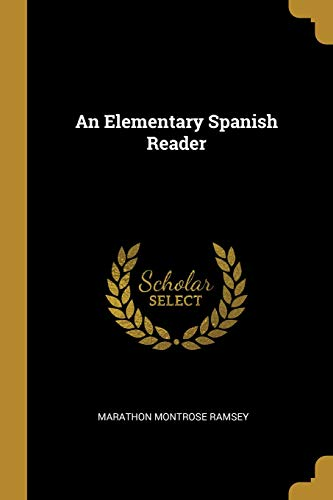 An Elementary Spanish Reader  [Ramsey, Marathon Montrose] (Tapa Blanda)