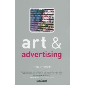 Art and Advertising. I.B.Tauris. 2011.