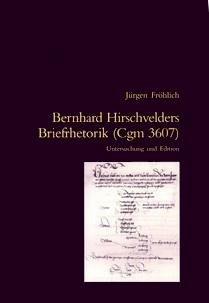 Bernhard Hirschvelders Briefrhetorik (Cgm 3607): Untersuchung und Edition