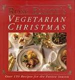 Rose Elliot's Vegetarian Christmas: Over 150 Recipes for the Festive Season (0004126815) by Elliot, Rose
