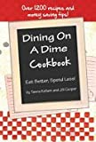 Dining on a Dime Cookbook How to Eat Better and Spend Less