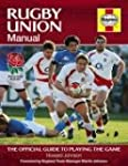 Rugby Union Manual: The Official Guid...