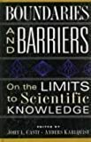 Boundaries And Barriers: On The Limits To Scientific Knowledge (0201555700) by Casti, John L.