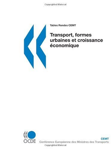 Tables Rondes CEMT Transport, formes urbaines et croissance économique (French Edition)