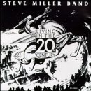 Steve Miller Band - Living In The 20th Century By Steve Miller Band (2002-01-15) - Zortam Music